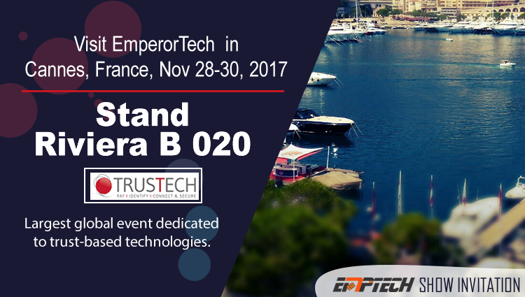 Visit us at Trustech 2017 in Cannes France, November 28 - 30